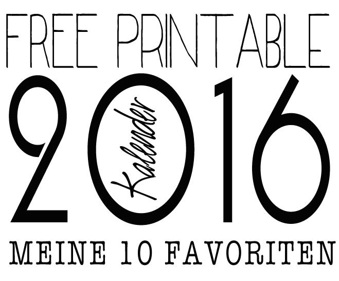 Termine, Kalender und Co – ein kleines FREE-Printable Kalender 2016 Roundup
