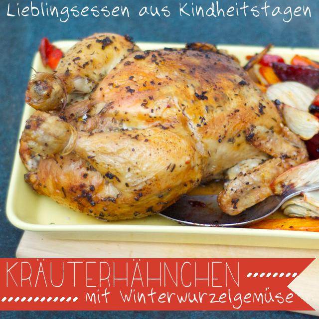 Knusprig-krosses Kräuterhähnchen mit Wurzelgemüse – ein Wintergericht das auch Kindern schmeckt!