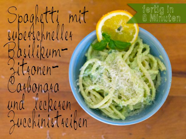 Quick, fresh and healthy: Spaghetti mit Basilikum-Zitronen-Carbonara und Zucchinistreifen