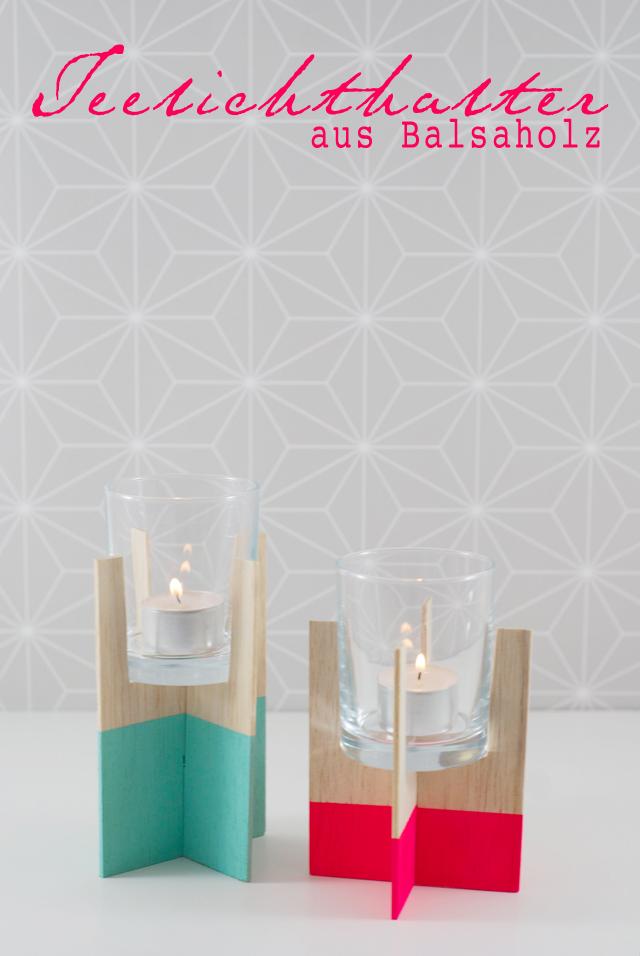 Macht´s euch gemütlich – mit diesen schicken Teelichthaltern aus Balsaholz!